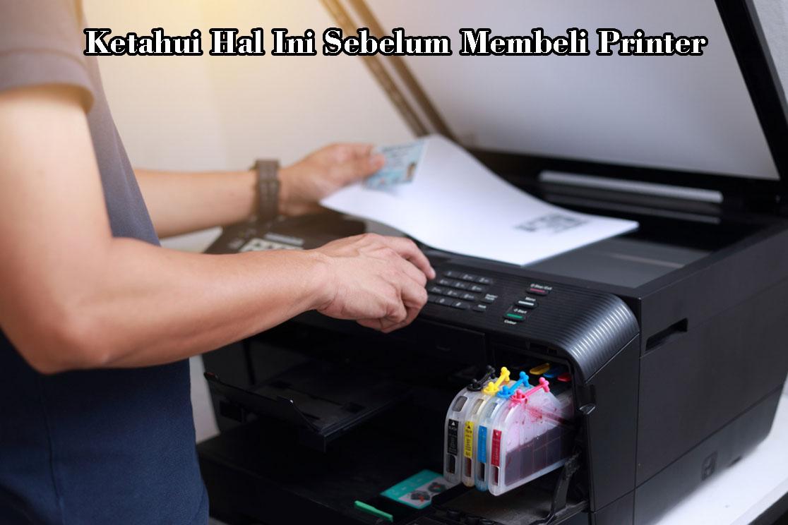 Ketahui Hal Ini Sebelum Membeli Printer