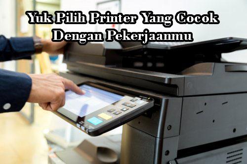 Yuk Pilih Printer Yang Cocok Dengan Pekerjaanmu