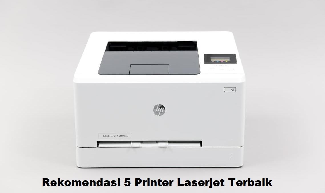 Rekomendasi 5 Printer Laserjet Terbaik