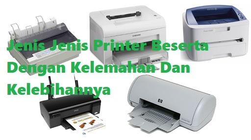 Jenis Jenis Printer Beserta Dengan Kelemahan Dan Kelebihannya